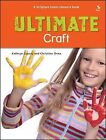 Ultimate Craft by Christine Orme, Kathryn Copsey (Paperback, 2008)