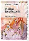 In Opas Sprechstunde von Adelheid Franke (2011, Taschenbuch)