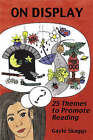 On Display: 25 Themes to Promote Reading by Gayle Skaggs (Paperback, 1999)