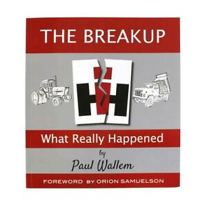 International Harvester - The Breakup - What Really Happened book by Paul Wallem