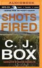 Shots Fired: Stories from Joe Pickett Country by C J Box (CD-Audio, 2015)