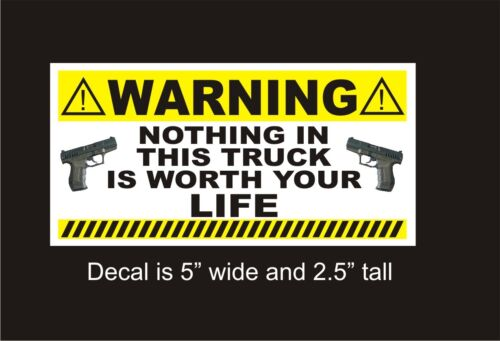 Warning Nothing in Truck is worth your Life car vinyl decal bumper sticker
