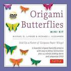 Origami Butterflies Mini Kit: Fold Up a Flutter of Gorgeous Paper Wings! by Michael G. LaFosse, Richard L. Alexander (Mixed media product, 2013)