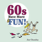 Sixties: The Fun Years! by Jim Chumley (Hardback, 2010)