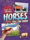 Horses You Can Draw by Nicole Brecke, Patricia M Stockland (Hardback, 2009)