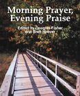 Morning Prayer, Evening Praise by Paulist Press International,U.S. (Paperback, 1997)