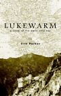 Lukewarm by Orin Parker 9781599269023 Paperback 2005