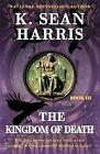 The Kingdom of Death by K Sean Harris (Paperback / softback, 2012)