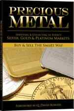 Precious Metal Investing and Collecting in Silver, Gold and Platinum Markets
