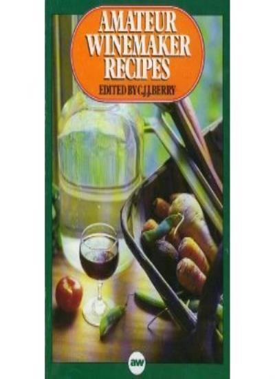 Amateur Wine Maker Recipes By C.J.J. Berry. 9780900841651