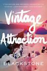 Vintage Attraction: A Novel by Charles Blackstone (Hardback, 2013)