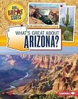 What's Great about Arizona? by Hirsch Rebecca Eileen (Hardback, 2015)