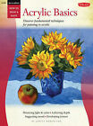 Oil & Acrylic: Acrylic Basics: Discover Fundamental Techniques for Painting in Acrylic by Janice Robertson (Paperback, 2015)