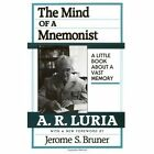 The Mind of a Mnemonist: A Little Book About a Vast Memory by Jerome Bruner, Aleksandr Romanovich Luria (Paperback, 1986)