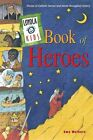 Loyola Kids Book of Heroes: Stories of Catholic Heroes and Saints Throughout History by Amy Welborn (Hardback, 2003)