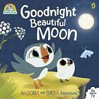 Puffin Rock: Goodnight Beautiful Moon by Penguin Books Ltd (Paperback, 2016)