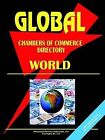Global Chambers of Commerce Directory - World by International Business Publications, USA (Paperback / softback, 2005)