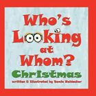 Who's Looking at Whom? Christmas by Samie Heidecker 9781456014667