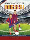 Sean Wants to Be Messi by Tanya Preminger (Hardback, 2015)