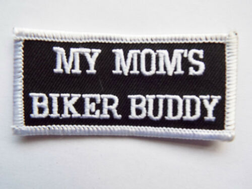 MY MOM/'S BIKER BUDDY Embroidered Sew On Biker patch New Motorcycle Chopper