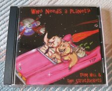 Tom Hill & The Straitjackets - Who Needs A Planet ? - Scarce Mint 1997 Cd Album