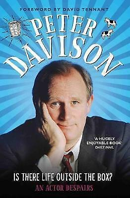 1 of 1 - Is There Life Outside the Box: An Actor Despairs by Peter Davison | Paperback Bo