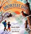 Shortest Day: Celebrating the by Wendy Pfeffer (Hardback)
