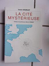 Louis COURLET La cité mystérieuse ( Alaize est elle Alésia ? ) 2000 TBE
