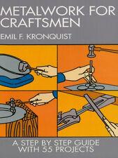 Metalwork for Craftsmen Book~planishing~sheet metal~Reprint of 1942 Ed~NEW!