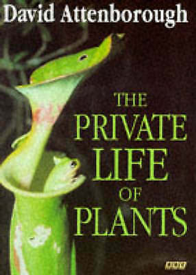 """""""AS NEW"""" The Private Life of Plants: A Natural History of Plant Behaviour, David"""