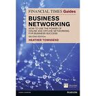 The Financial Times Guide to Business Networking: How to use the power of online and offline networking for business success by Heather Townsend (Paperback, 2014)