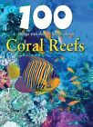 100 Things You Should Know about Coral Reefs by Camilla de La Bedoyere (Hardback, 2010)