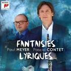 Fantaisies Lyriques von Pascal Contet,Paul Meyer (2016)