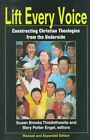 Lift Every Voice: Constructing Christian Theologies from the Underside by Orbis Books (USA) (Paperback, 1998)