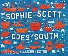 Sophie Scott Goes South by Alison Lester (Hardback, 2013)