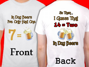 Unisex Adult Tees Assorted Colors In Dog Years I/'ve Only Had One Funny T-Shirt