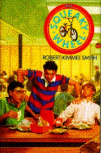 The Squeaky Wheel by Robert Kimmel Smith