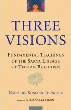 The Three Visions: Fundamental Teachings of the Sakya Lineage of Tibetan