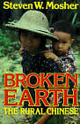 Broken Earth: The Rural Chinese by Steven W. Mosher (Paperback, 1984)