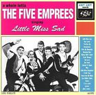 Little Miss Sad by The Five Emprees (CD, Jul-2006, Arf! Arf!)