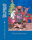 The Animals Were There: The Christmas Story by Mrs Otelia Vanessa Gray (Paperback / softback, 2010)