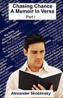 Chasing Chance: A Memoir in Verse: Part I by Alexander Skoblinsky (Paperback / softback, 2011)