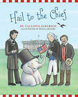 Hail to the Chief by Callista Gingrich (Hardback, 2016)