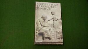 STORIA DI ROMA  LA REPUBBLICA IMPERIALE (MERIDIANI I CLASSICI DELLA STORIA 8mg21