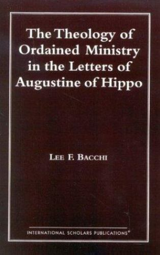 Catholic Scholars Press: The Theology of Ordained Ministry in the Letters of...
