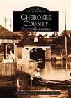Cherokee County, South Carolina by Cherokee Historical and Preservation Society (Paperback / softback, 2003)