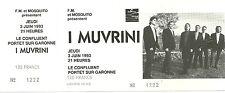 RARE / TICKET BILLET CONCERT LIVE - I MUVRINI ( FRANCE CORSE ) 1993 / COMME NEUF