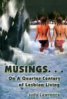 Musings... on a Quarter Century of Lesbian Living by Judy Lawrence 9780759636965