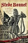 Stede Bonnet:: Charleston's Gentleman Pirate by Christopher Byrd Downey (Paperback / softback, 2012)