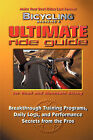 Bicycling  Magazine's Ultimate Ride Guide: Breakthrough Training Programmes, Daily Logs and Performance Secrets from the Pros by John Reeser (Paperback, 1999)